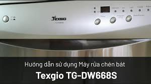Máy Rửa Chén Bát Texgio TG-DW668S/12 bộ/Điều khiển cơ - YouTube