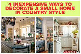 4 Inexpensive Ways To Decorate A Small Home In Country Style