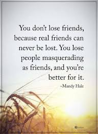 best real friendship quotes ideas friendship  friendship quotes you don t lose friends because real friends can never be lost