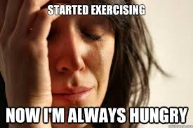 Started exercising Now I'm always hungry - First World Problems ... via Relatably.com