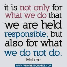 It Is Not Only For What We Do Responsibility Quotes Gorgeous QuotesCom