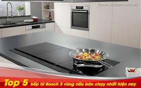 💁♀Top 5 bếp từ Bosch 3 vùng nấu bán... - Bosch Việt Nam - Showroom thiết  bị nhà bếp - gia dụng nhập khẩu Đức