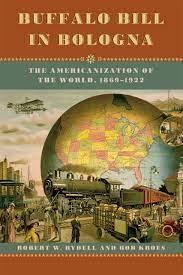 Buffalo Bill in Bologna: The Americanization of the World, 1869-1922 :  Rydell, Robert W., Kroes, Rob: Amazon.de: Bücher