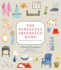 The Perfectly Imperfect Home: How to Decorate and Live Well: Deborah ...