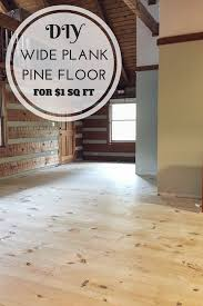 how to diy wide plank pine floors 1 sq ft low cost hood