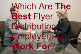 Flyer Jobs Which Are The Best Flyer Distribution Employers To Work For