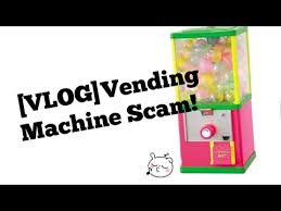 Vending Machine Scam Gorgeous VLOG]Vending Machine Scam YouTube