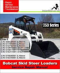 bobcat 753 skid steer loader service manual 515830001 516220001 Bobcat 753 Loader Diagram bobcat 753 skid steer loader service repair manual 2 in 1 753 Bobcat Sale