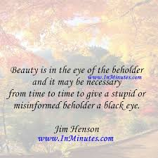 what you should know about beauty is in the eye of the beholder essay beauty lies in the eyes of beholder essay demon