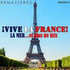 ¡Vive la France!, Vol. 1 - La mer... et plus de hits