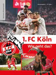 O clube foi fundado em 13 de fevereiro de 1948 por fusão dos clubes de futebol köln bc 01 e spvgg sülz 07. 1 Fc Koln Wie Geht Das Bachems Wissenswelt 1 Fc Koln Amazon De Bucher