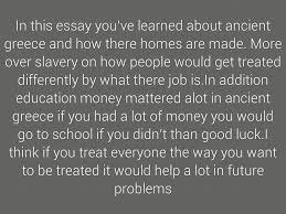 ancient by mariam youseff people in ancient greek would become slaves from family or from needing money greeks can become slaves from a young age girls would be more likely to be a