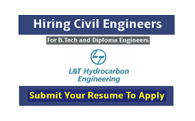L&T Hydrocarbon Engineering Hiring Civil Engineers  For B.Tech and Diploma  Engineers  Submit Your Resume To Apply