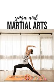 5 reasons why yoga is the perfect plement to your martial arts