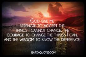 God Give Me Strength Quotes Stunning God Give Me Strength To Accept The Things I Cannot Change The
