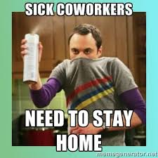 Sick coworkers Need to stay home - Sheldon Cooper spray can | Meme ... via Relatably.com
