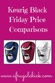 Keurig Model Comparison Chart Keurig Black Friday Price Comparisons