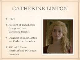 wutheringheights catherine linton 1784 resident of thrushcross grange and later wuthering heights