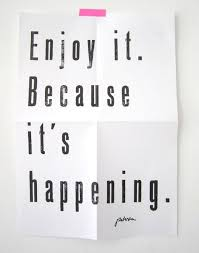 Quotes About Enjoying The Moment Inspiration Quote About Enjoying The Moment Quotes II Pinterest Wise Words