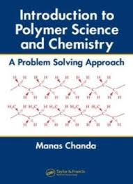introduction to polymer science and chemistry a problem solving introduction to polymer science and chemistry a problem solving approach