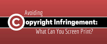 Copyright Infringement Avoiding Copyright Infringement What Can You Screen Print