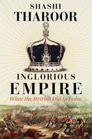 Inglorious Empire What The British Did To India