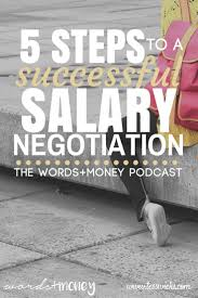 words and money money after graduation let s talk negotiation 5 steps to nail your next salary negotiation love this i used the