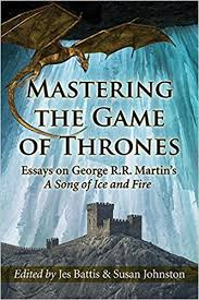 com mastering the game of thrones essays on george r r  com mastering the game of thrones essays on george r r martin s a song of ice and fire 9780786496310 susan johnston jes battis books