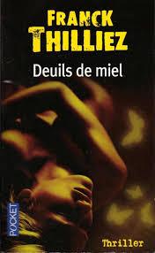 Deuils De Miel Franck Thilliez Babelio