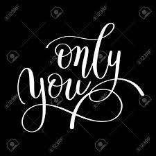 Seulement Vous Manuscrites Lettrage Citation Sur Lamour à La Conception De Jour De Valentines Ou Une Invitation De Mariage Ou De Lart Mural