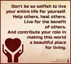 Live Life For Yourself Quotes Best Of Don't Be So Selfish To Live Your Entire Life For Yourself