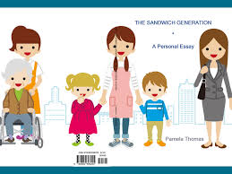 the sandwich generation a personal essay by pamela thomas the sandwich generation a personal essay cover image