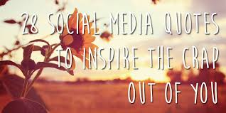 Quotes About Social Media Beauteous 48 Memorable Social Media Quotes To Make You Think