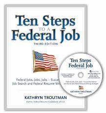Ten Steps To A Federal Job 3rd Ed With Cdrom Ten Steps To A