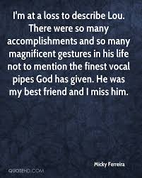 accomplishments quotes page quotehd micky ferreira i m at a loss to describe lou there were so