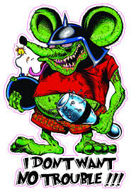 rat fink i don t want no trouble decal nostalgia decals