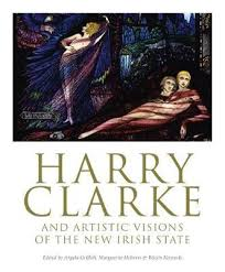 Harry Clarke and Artistic Visions of the New Irish State : Angela Griffith  : 9781788550451
