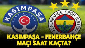Kasımpaşa Fenerbahçe maçı canlı nereden izlenir? Kasımpaşa - Fenerbahçe  maçı saat kaçta?