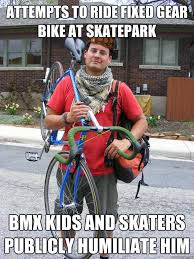 Attempts to ride fixed gear bike at skatepark bmx kids and skaters ... via Relatably.com