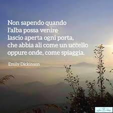 Poesie di Emily Dickinson - Non sapendo quando l'alba possa venire -