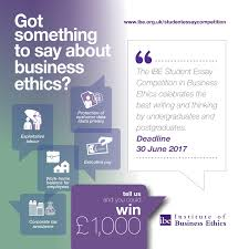 institute of business ethics linkedin ibe s 2017 student essay competition in business ethics is now open for entries to uk undergraduates and postgraduates out more at lnkd in