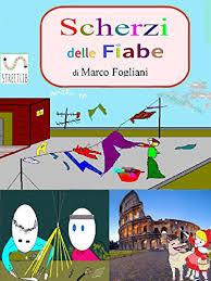 Scherzi delle Fiabe (Italian Edition) eBook: Marco ... - Amazon.com