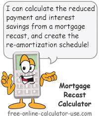 Figure Out Mortgage Payment Mortgage Recast Calculator To Calculate Reduced Payment Savings