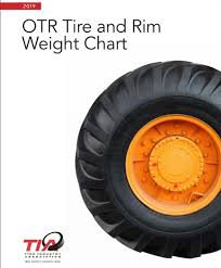 Off Road Tire Chart Tia Assembles Otr Tire And Wheel Weights In Free Guide For