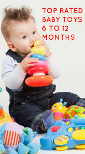 top rated baby toys 6 to 12 months in 2019