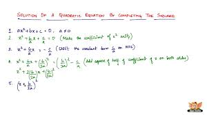 step by step explanation to find solution of a quadratic equation by method of completing the square