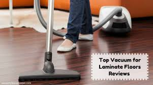Nice Top Vacuum For Laminate Floors Reviews Of 2017 Awesome Design