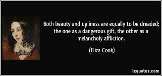 Quotes About Beauty And Ugliness Best of Both Beauty And Ugliness Are Equally To Be Dreaded The One As A