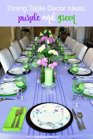 Purple Green Dining Table Decor Ideas Purple And Green Toot Sweet 4 Two