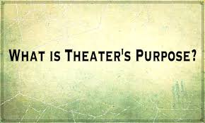 14 Quotes About The Purpose Of Theater Stagelight Magazine